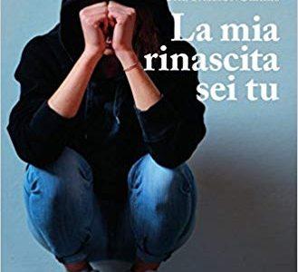 Recensione: La mia rinascita sei tu di Luisa Cafeo