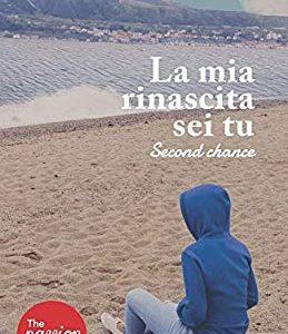 Recensione: La mia rinascita sei tu – Second Chance di Luisa Cafeo