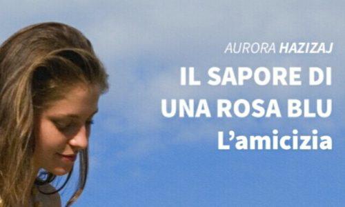 Cover Reveal: Il sapore di una rosa blu – L' amicizia di Aurora Hazizaj
