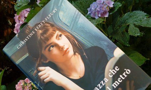 Recensione: La ragazza che leggeva nel metrò di Christine Fèret-Fleury