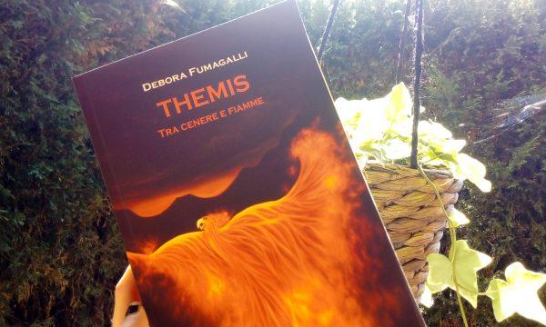 Recensione: Themis – Tra Cenere e Fiamme di Debora Fumagalli
