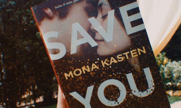 Recensione: Save you di Mona Kasten