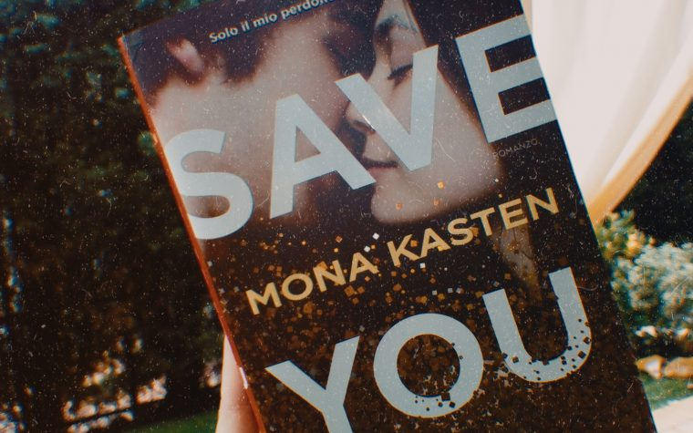 Recensione: Save you di Mona Kasten