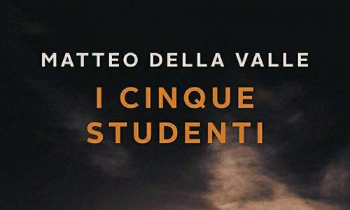 Recensione: I cinque studenti di Matteo Della Valle