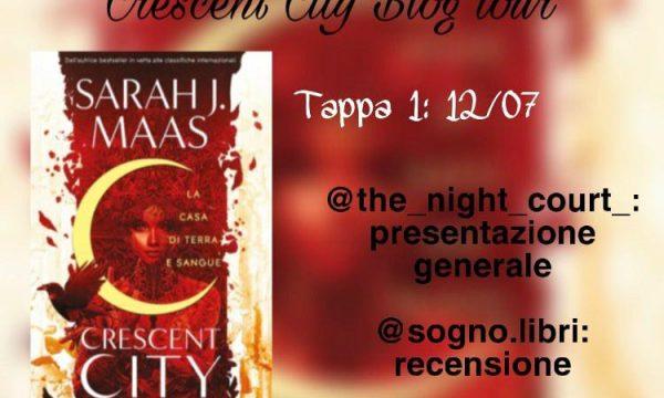 Blog Tour –> Recensione: Crescent City – La casa di terra e sangue di Sarah J Maas
