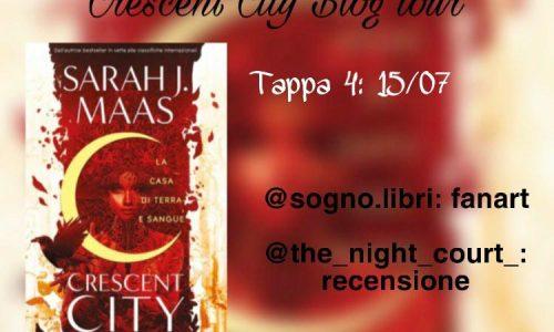 Blog Tour –> Tappa Fanart: Crescent City – La casa di terra e sangue di Sarah J Maas