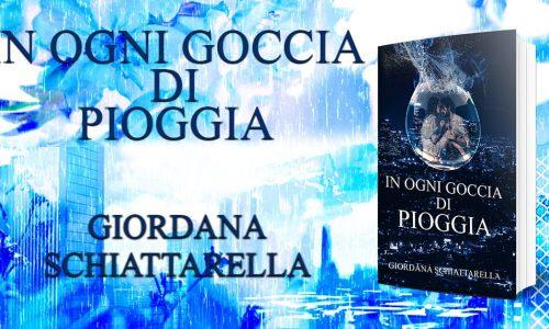 Cover Reveal: In ogni goccia di pioggia di Giordana Schiattarella