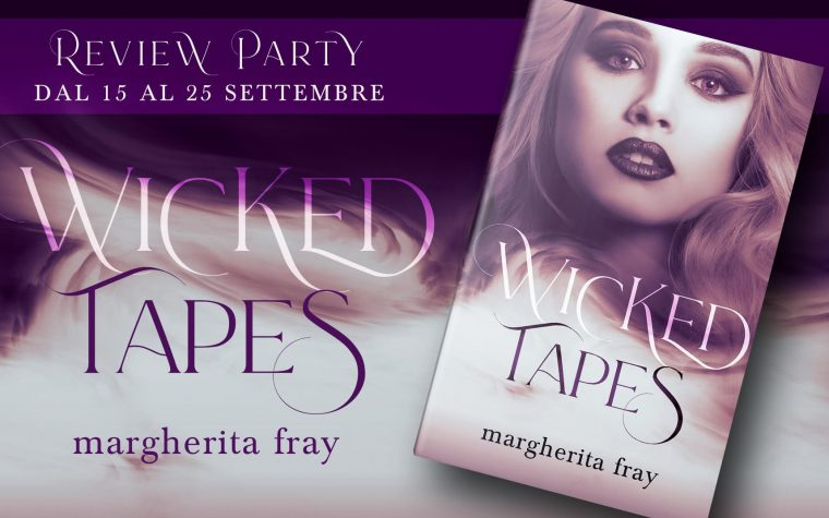 Review Party: Wicked Tapes di Margherita Fray
