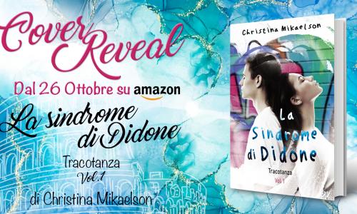 Cover Reveal–>La sindrome di Didone: Tracotanza Vol.1 di Christina Mikaelson