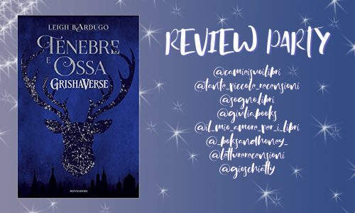 Review Party: Recensione –> Tenebre e Ossa di Leigh Bardugo